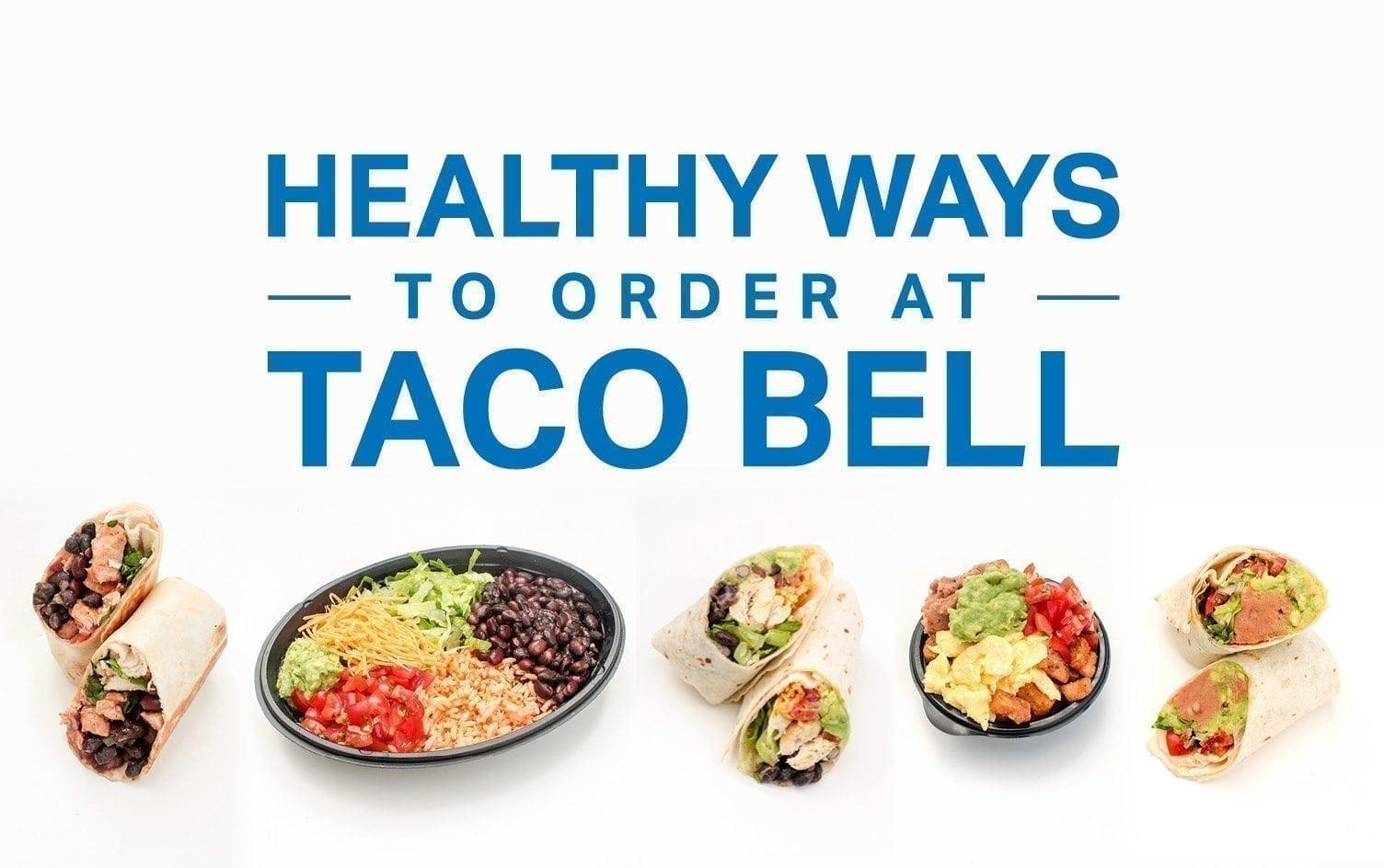 Healthy Ways to Order at Taco Bell | MyFitnessPal