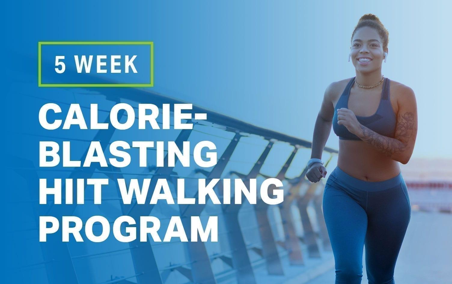 5-Week Calorie-Blasting HIIT Walking Program | Walking | MyFitnessPal